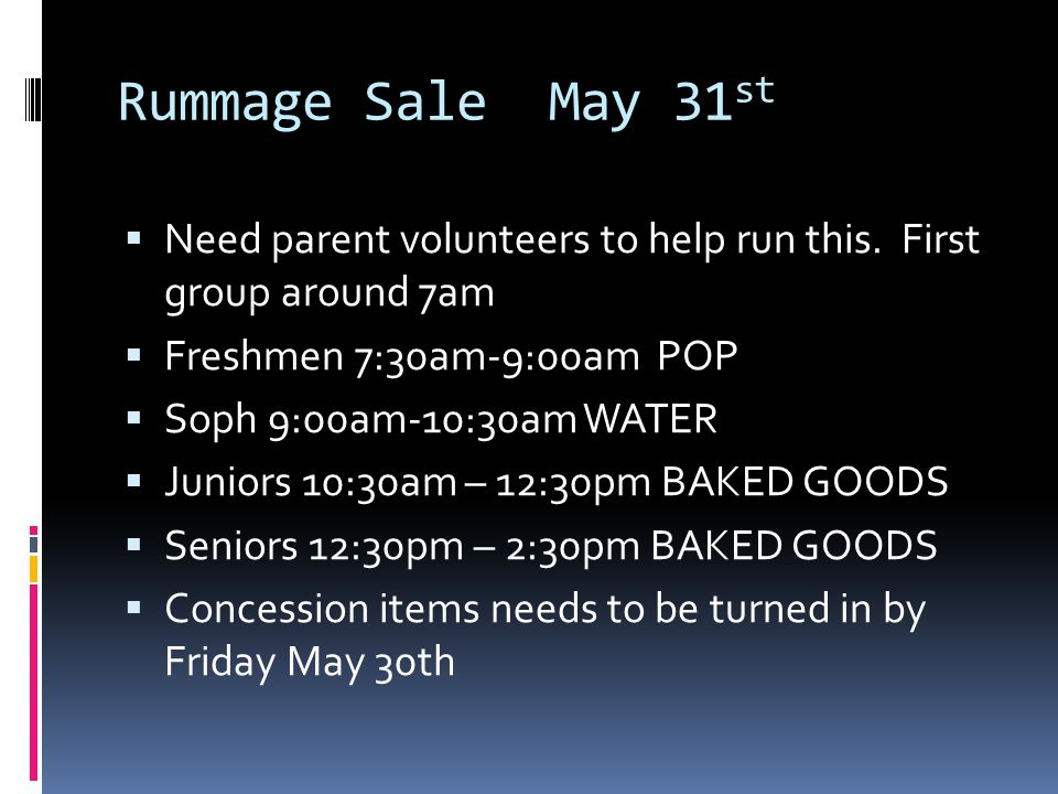 Rummage Sale May 31 st  Need parent volunteers to help run this.