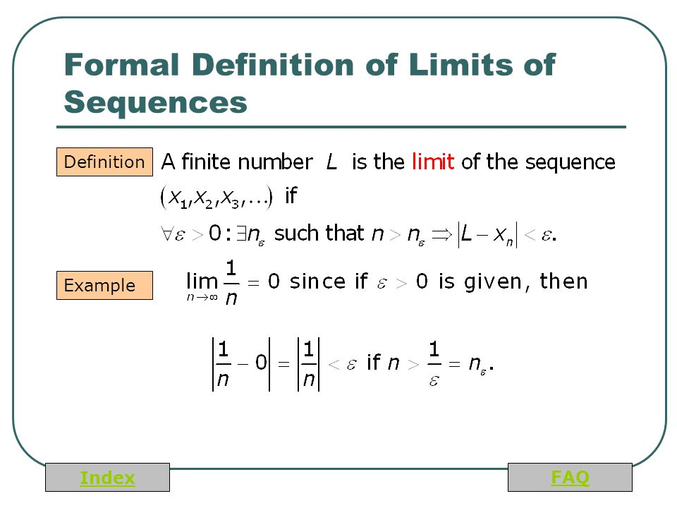 Index FAQ Formal Definition of Limits of Sequences Definition Example