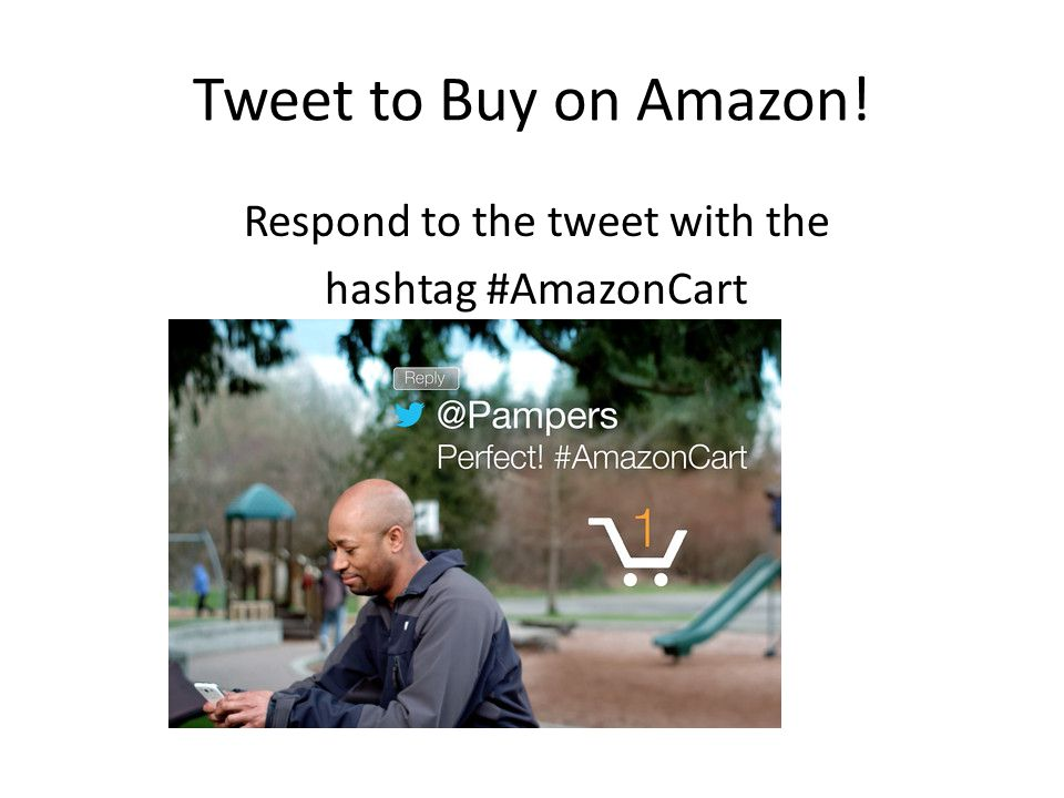 Tweet to Buy on Amazon! Respond to the tweet with the hashtag #AmazonCart