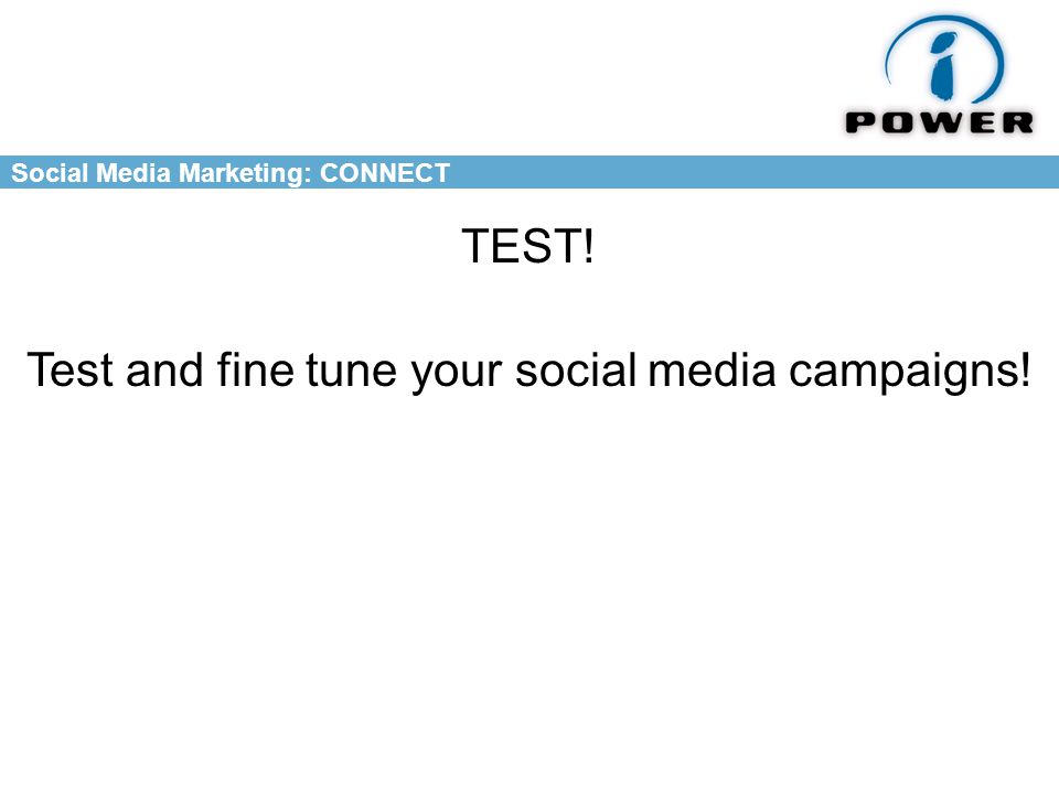Social Media Marketing: CONNECT TEST! Test and fine tune your social media campaigns!