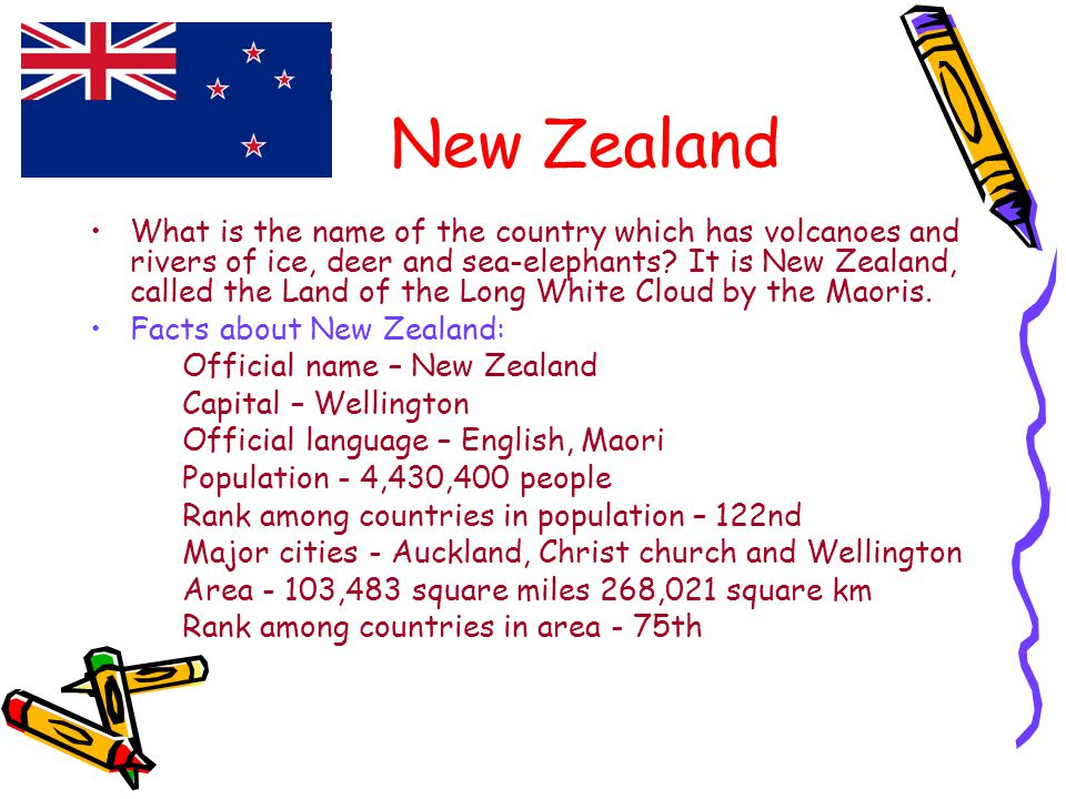 New Zealand What is the name of the country which has volcanoes and rivers of ice, deer and sea-elephants.