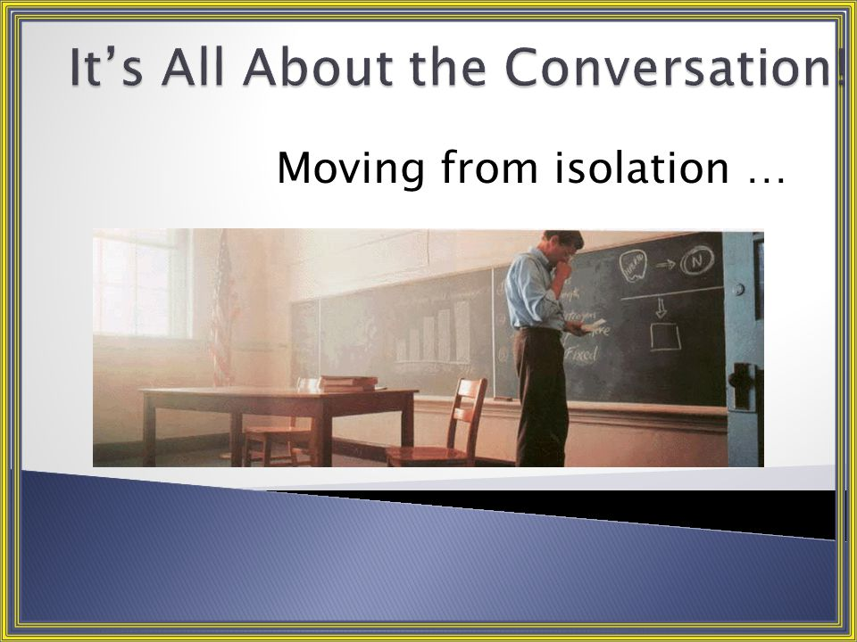 Moving from isolation …
