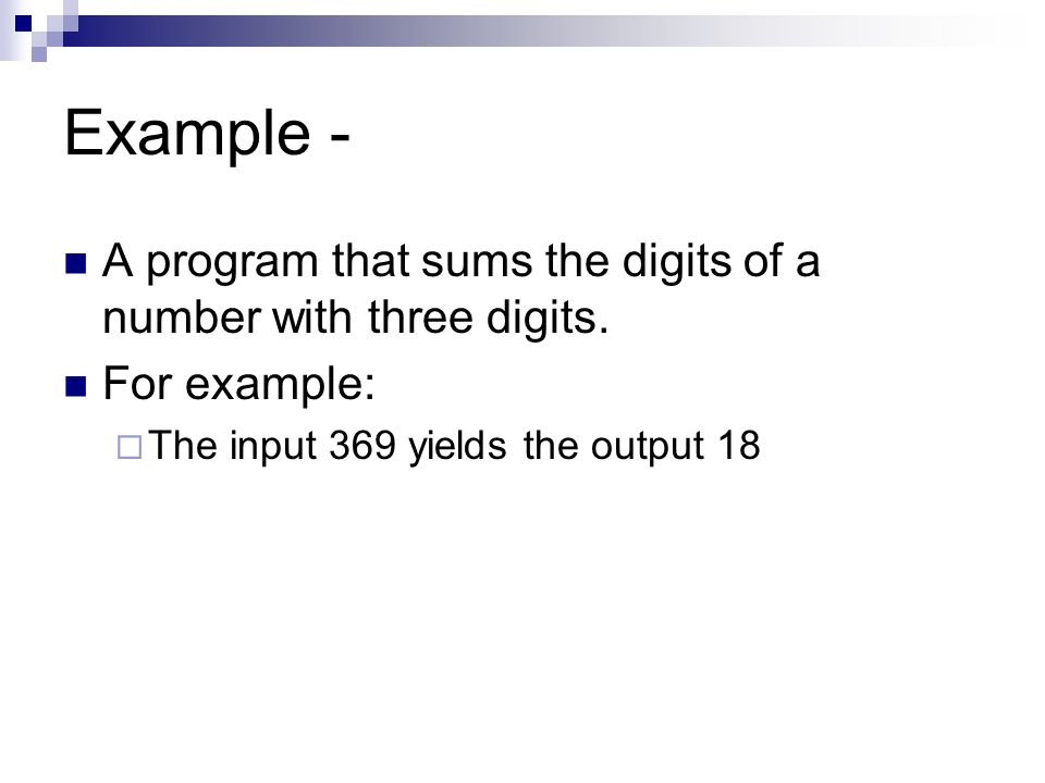 Example - A program that sums the digits of a number with three digits.