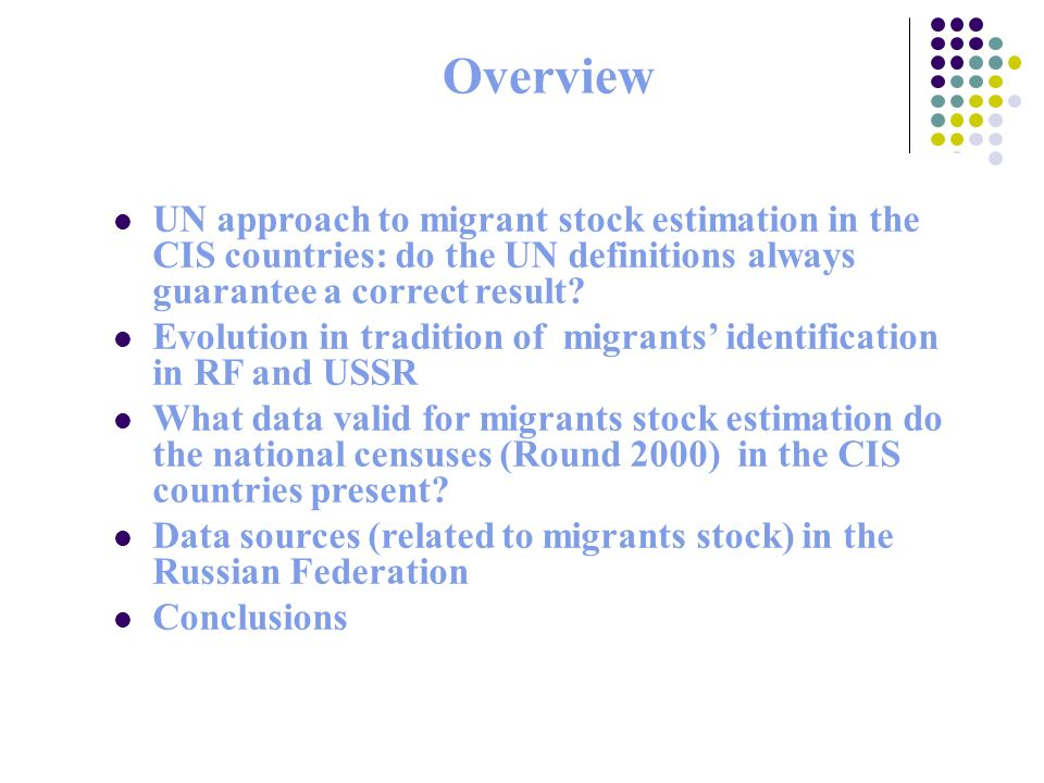 Overview UN approach to migrant stock estimation in the CIS countries: do the UN definitions always guarantee a correct result.