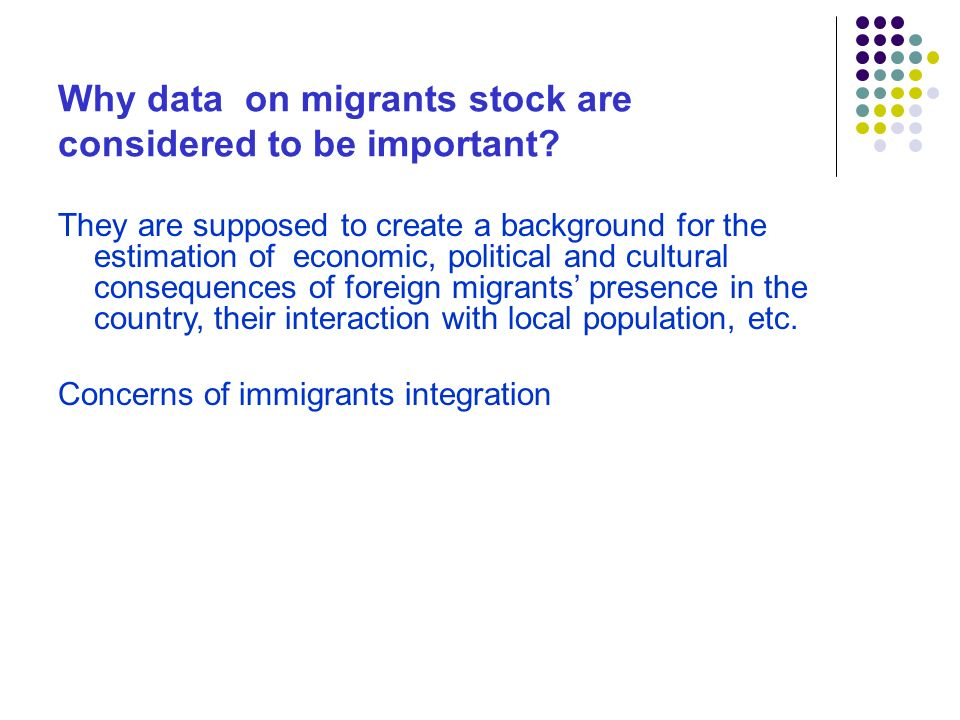 Why data on migrants stock are considered to be important.