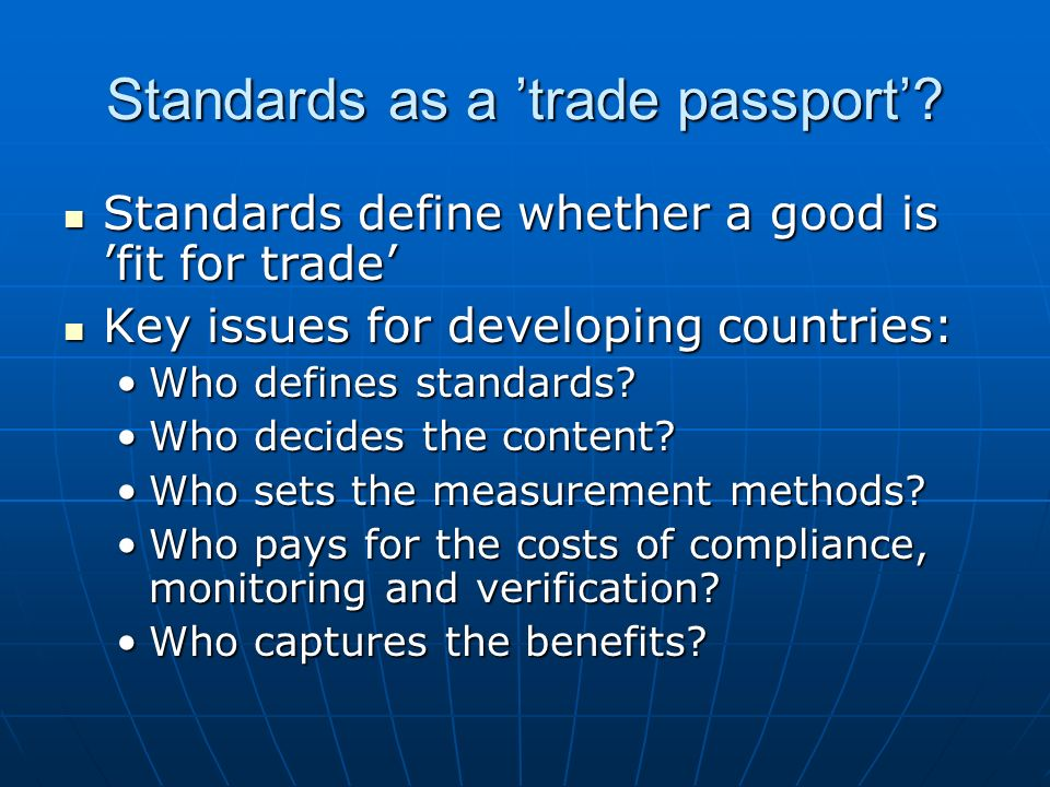 Standards as a 'trade passport'.