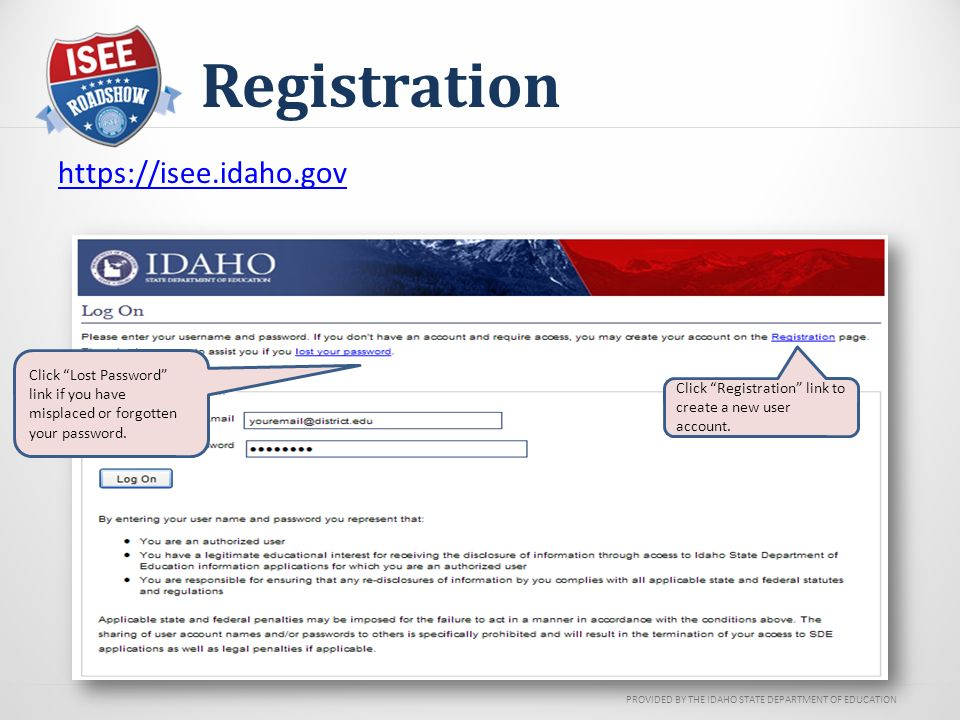 PROVIDED BY THE IDAHO STATE DEPARTMENT OF EDUCATION Registration Click Registration link to create a new user account.