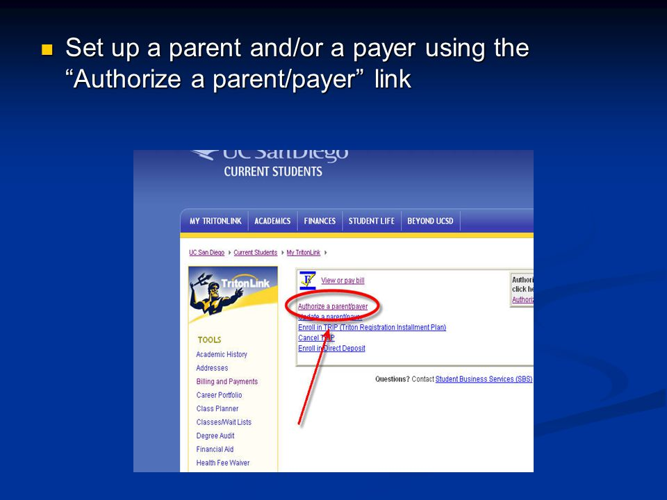 Set up a parent and/or a payer using the Authorize a parent/payer link Set up a parent and/or a payer using the Authorize a parent/payer link