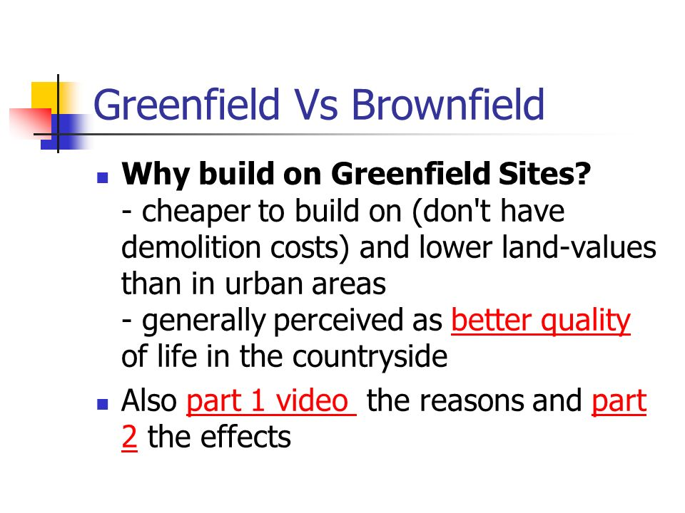 Greenfield Vs Brownfield Why build on Greenfield Sites.