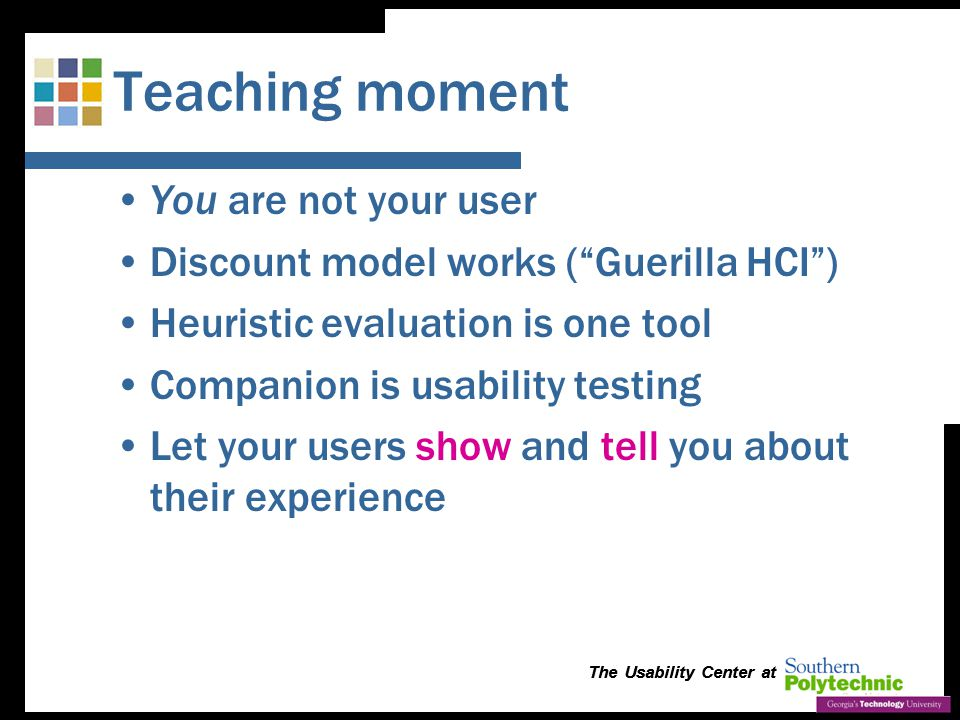 The Usability Center at Show and Tell: Usability Testing Shows Us