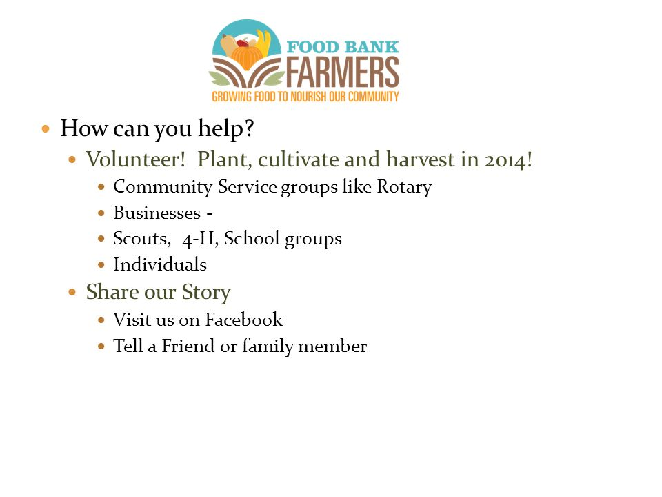 How can you help. Volunteer. Plant, cultivate and harvest in