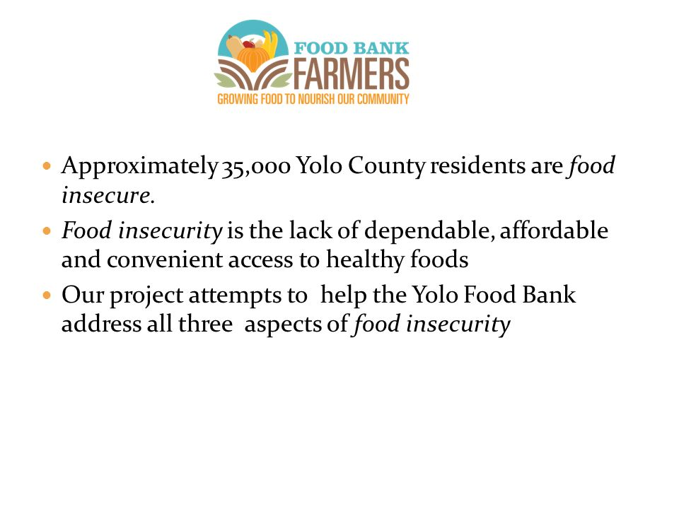 Approximately 35,000 Yolo County residents are food insecure.