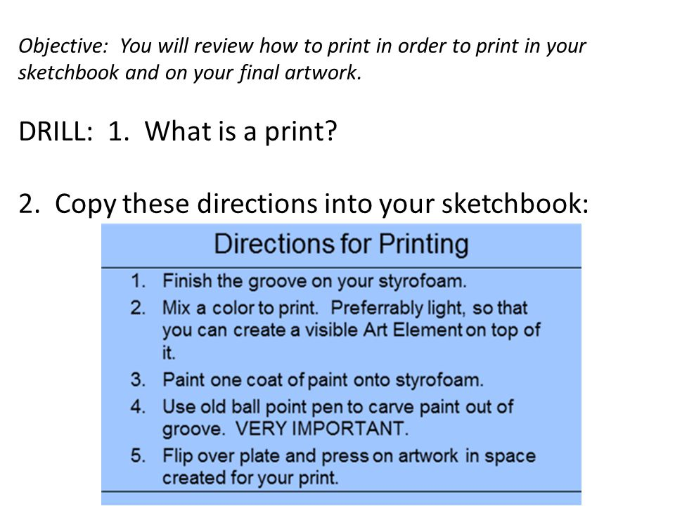 Objective: You will review how to print in order to print in your sketchbook and on your final artwork.