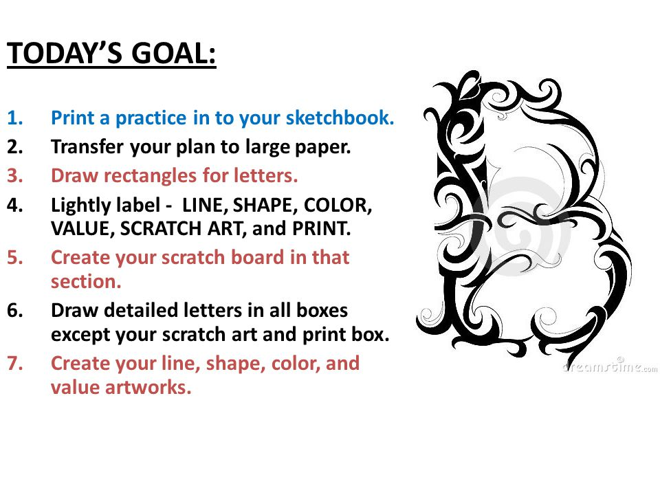 TODAY'S GOAL: 1.Print a practice in to your sketchbook.