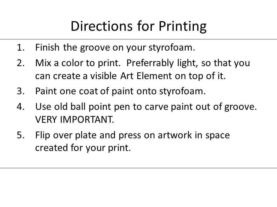 Directions for Printing 1.Finish the groove on your styrofoam.