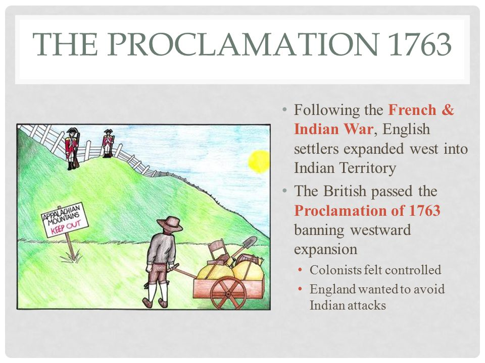 FREEDOM  THE PROCLAMATION 1763 Following the French & Indian War