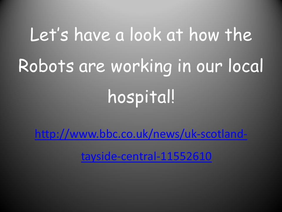 Let's have a look at how the Robots are working in our local hospital.
