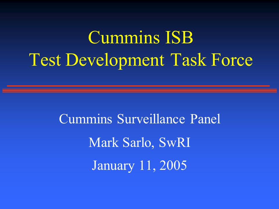 Cummins ISB Test Development Task Force Cummins Surveillance