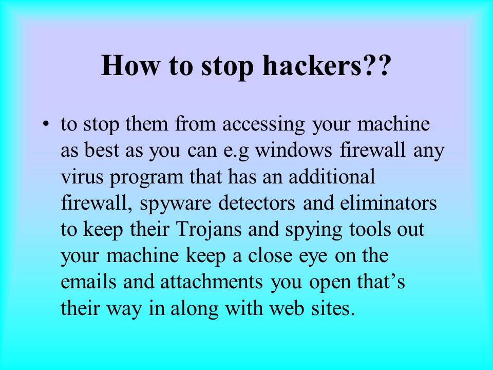 How to stop hackers .