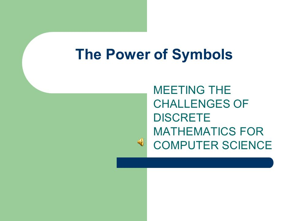 The Power Of Symbols Meeting The Challenges Of Discrete Mathematics