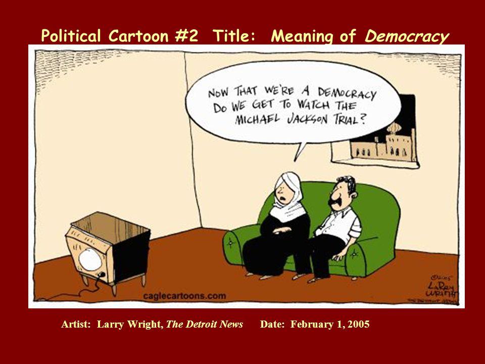 Democracy is…    Political Cartoon #1 Title: democracy