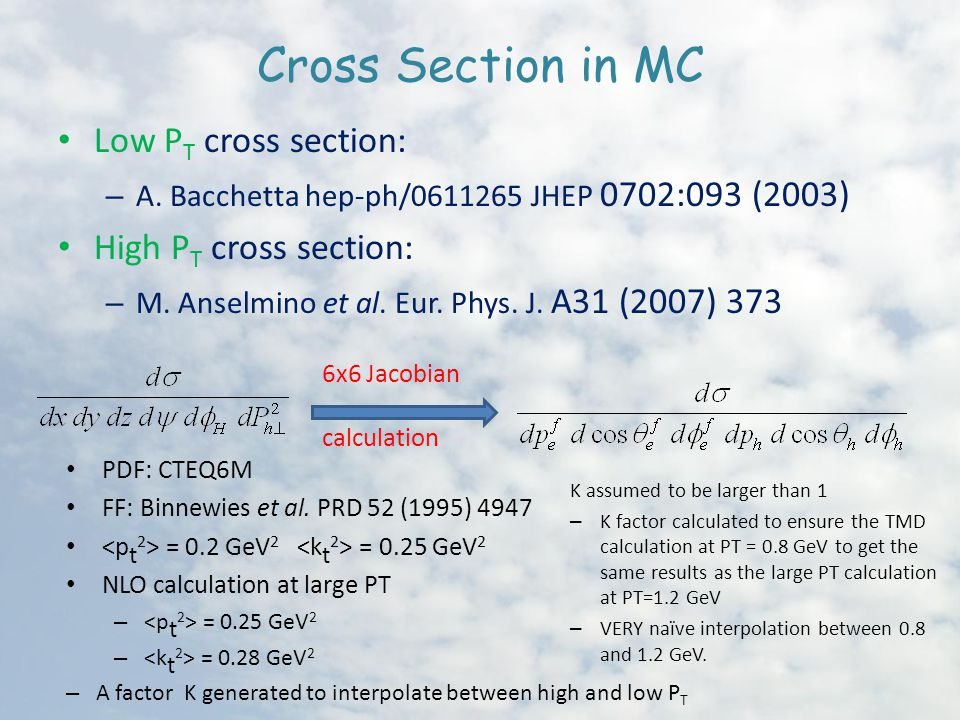 Cross Section in MC Low P T cross section: – A.