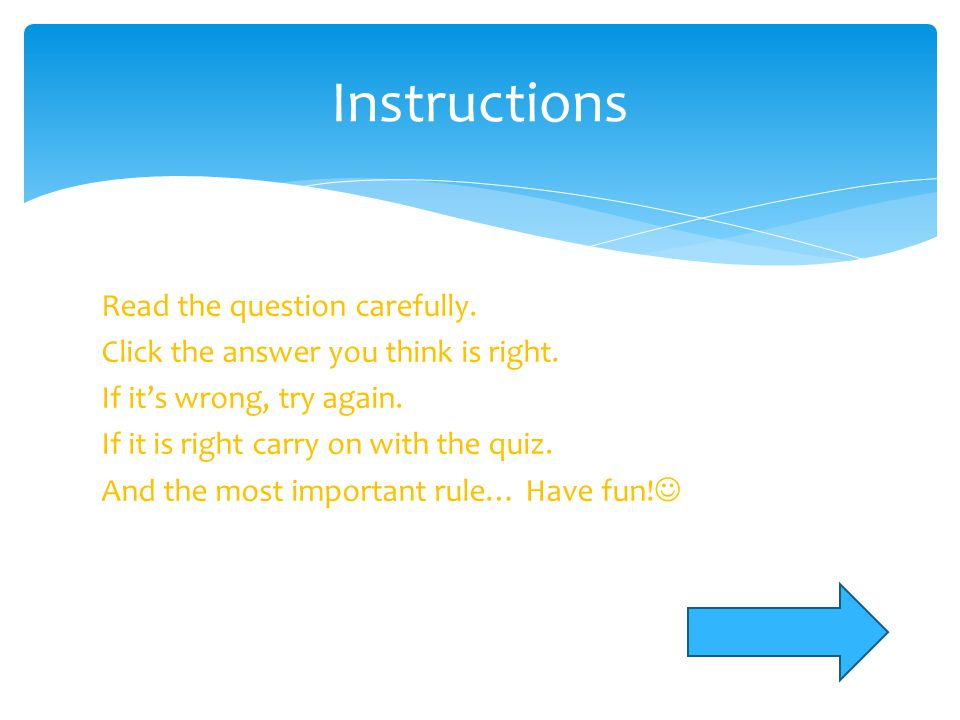 Quiz Start the quiz! This quiz is to help people know more about