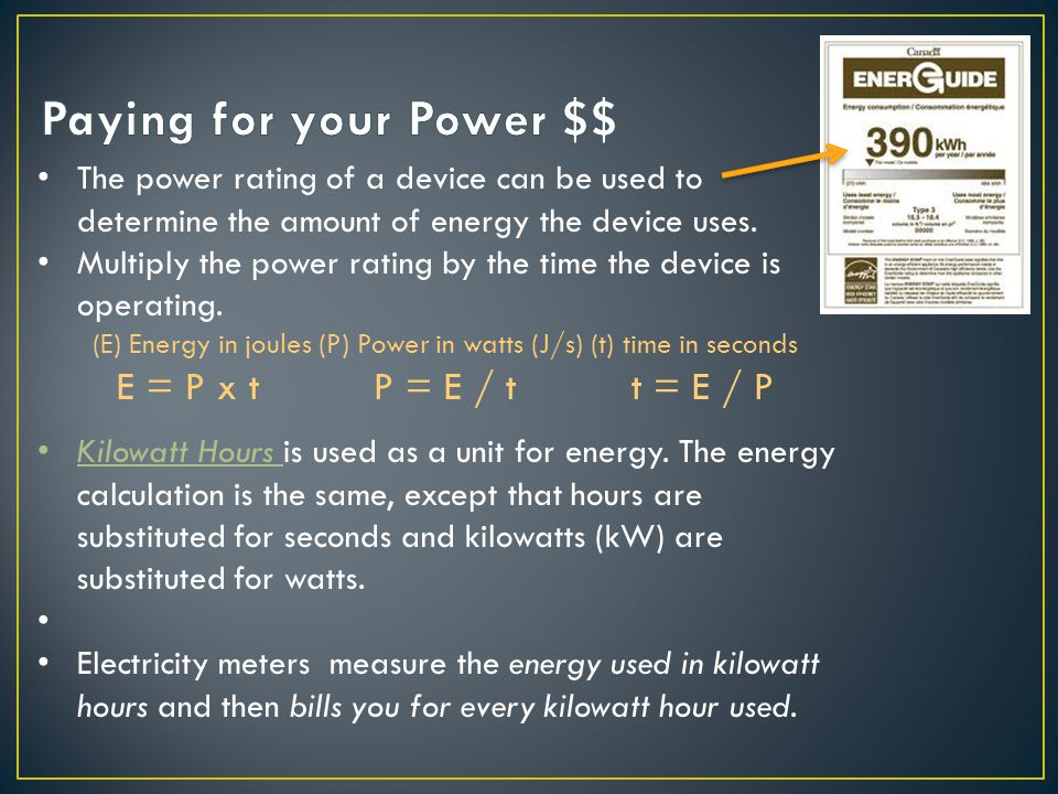 The power rating of a device can be used to determine the amount of energy the device uses.