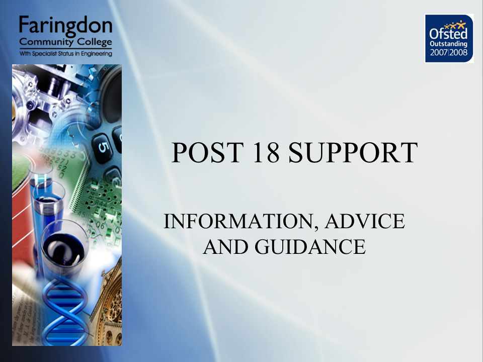 POST 18 SUPPORT INFORMATION, ADVICE AND GUIDANCE