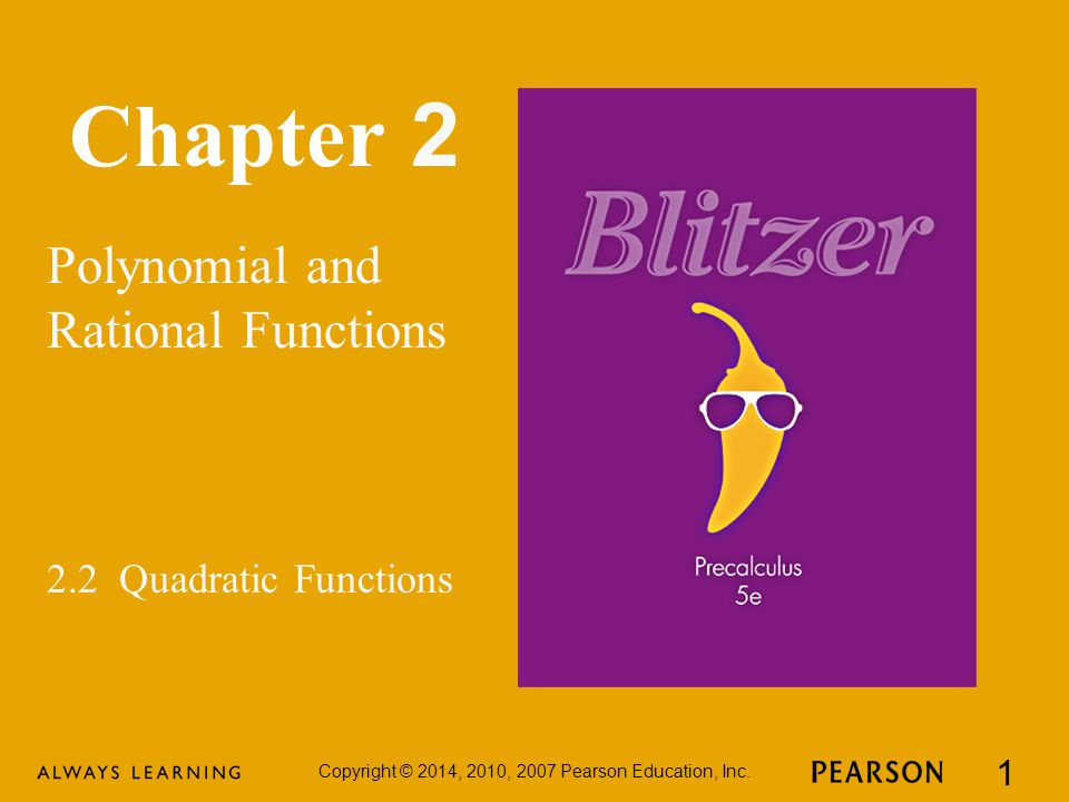 Chapter 2 Polynomial and Rational Functions Copyright © 2014, 2010, 2007 Pearson Education, Inc.