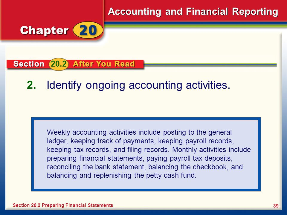 Accounting and Financial Reporting Identify ongoing accounting activities.
