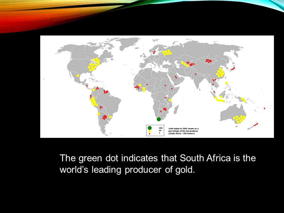 The green dot indicates that South Africa is the world's leading producer of gold.