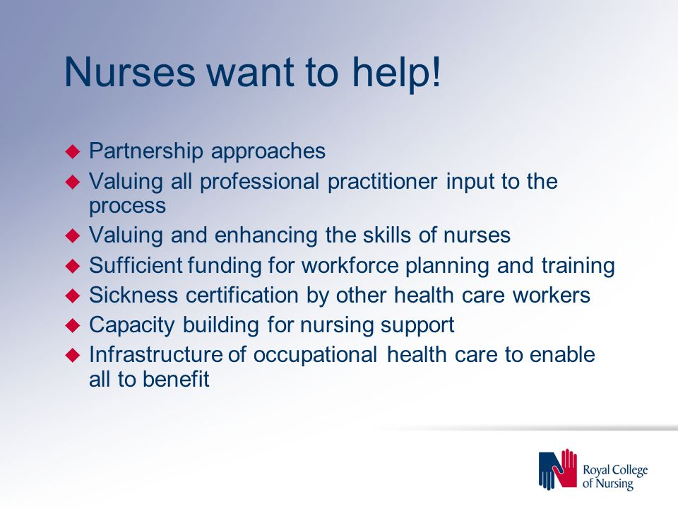 Nurses want to help.