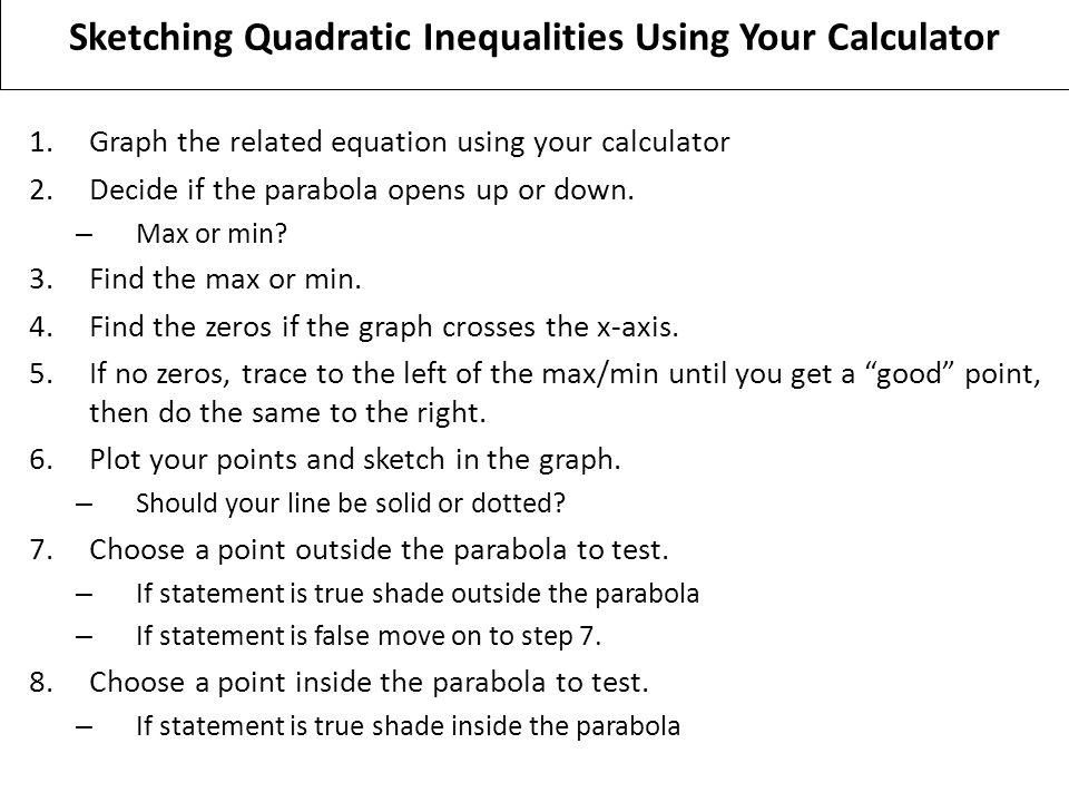 Sketching Quadratic Equations by hand…NO CALCULATOR 1 Decide