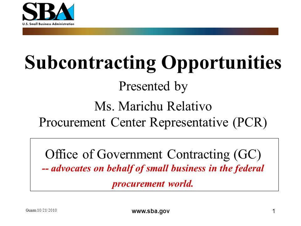 Guam 10/21/ Subcontracting Opportunities Presented by Ms.