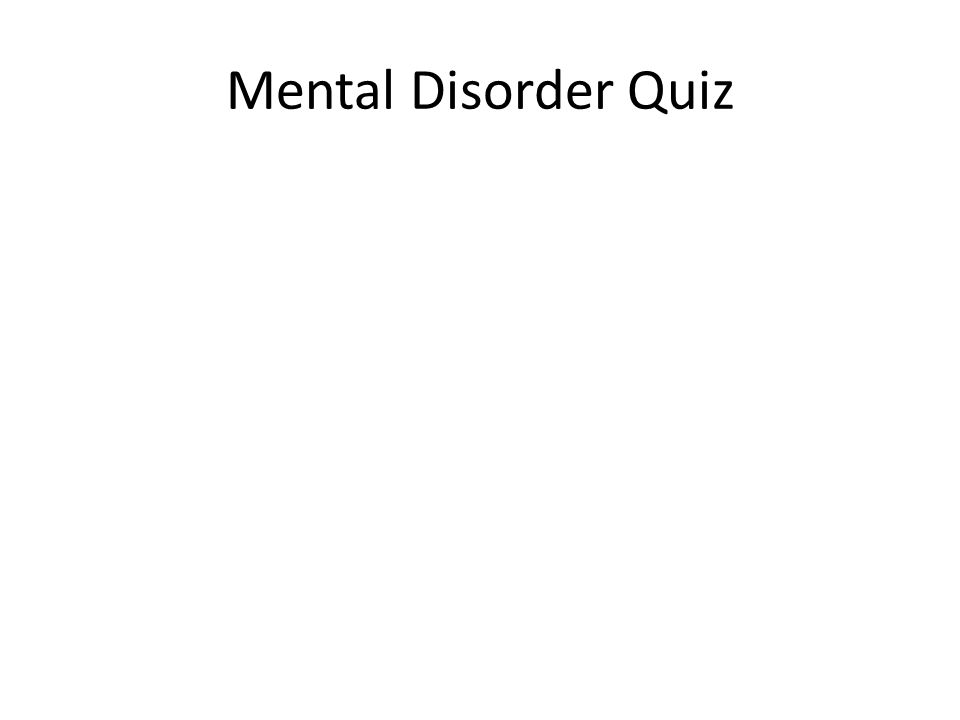 Mental Disorder Quiz