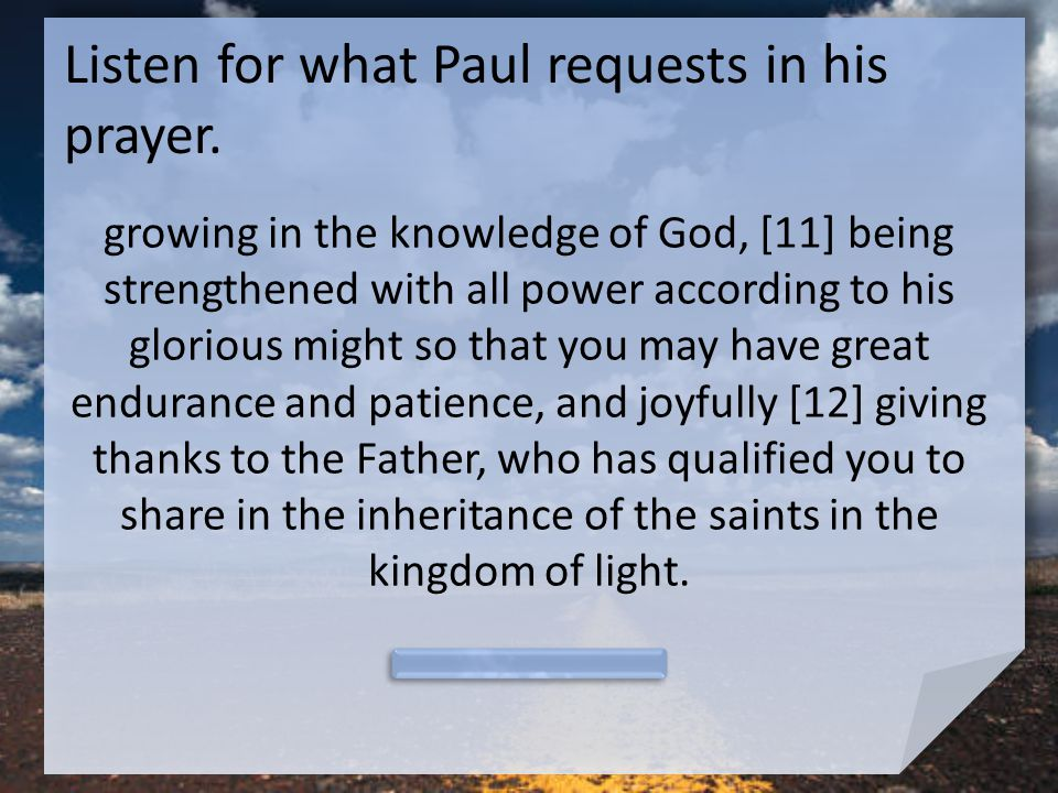 Listen for what Paul requests in his prayer.
