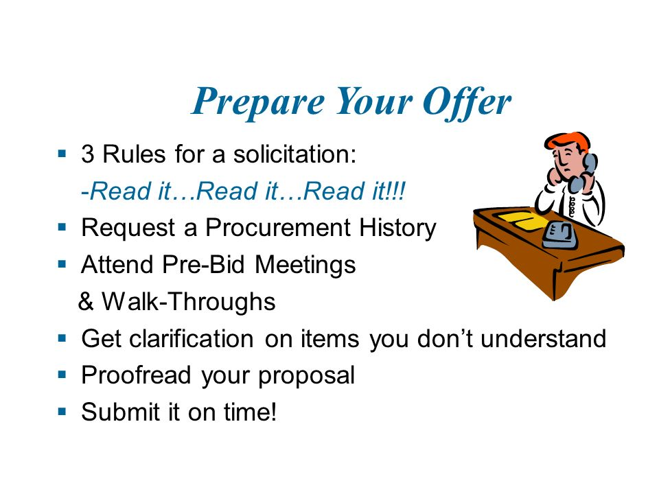View Solicitations     Request or download a bid package  Obtain copies of relevant specifications & drawings Sign up for modifications  Federal Acquisition Regulations: Contract clauses