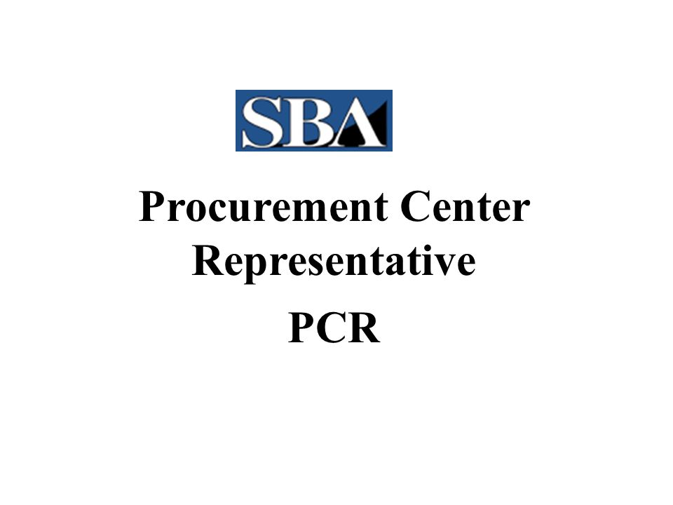 SBA Programs Small Business Act 1953 –Implements Congressional Policy to aid, counsel, assist & protect the interests of small business concerns (loans) –Goal of policy is to ensure that a fair proportion of purchases, contracts & subcontracts be placed with small businesses