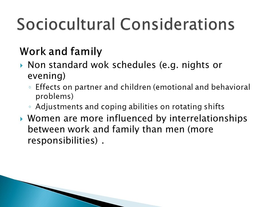 Work and family  Non standard wok schedules (e.g.