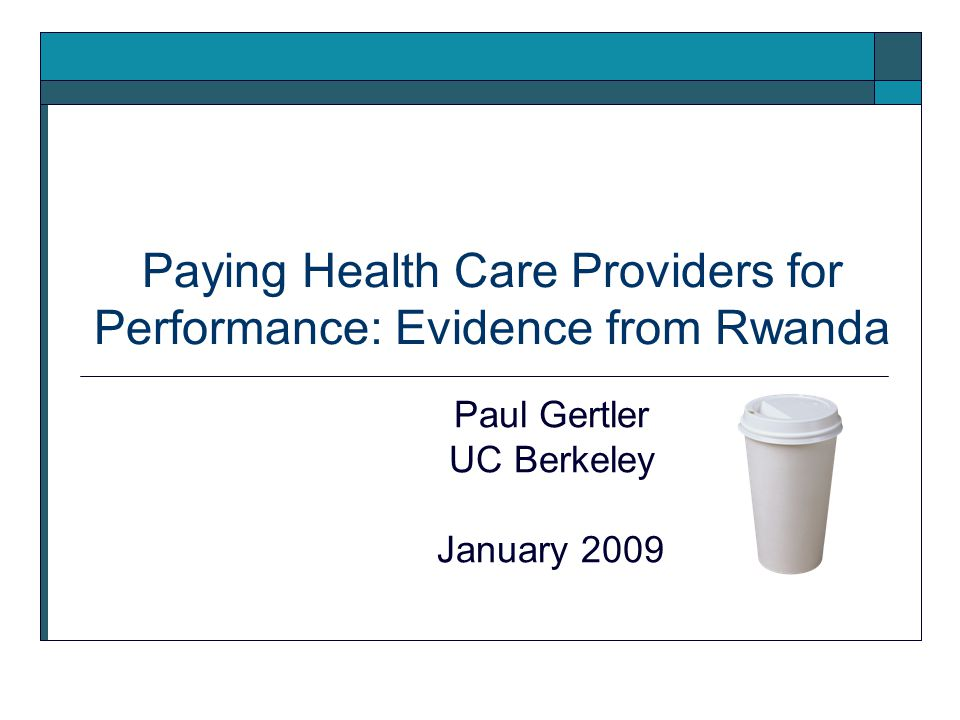 Paying Health Care Providers for Performance: Evidence from