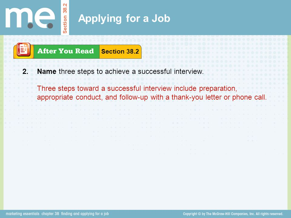 Applying for a Job Name three steps to achieve a successful interview.
