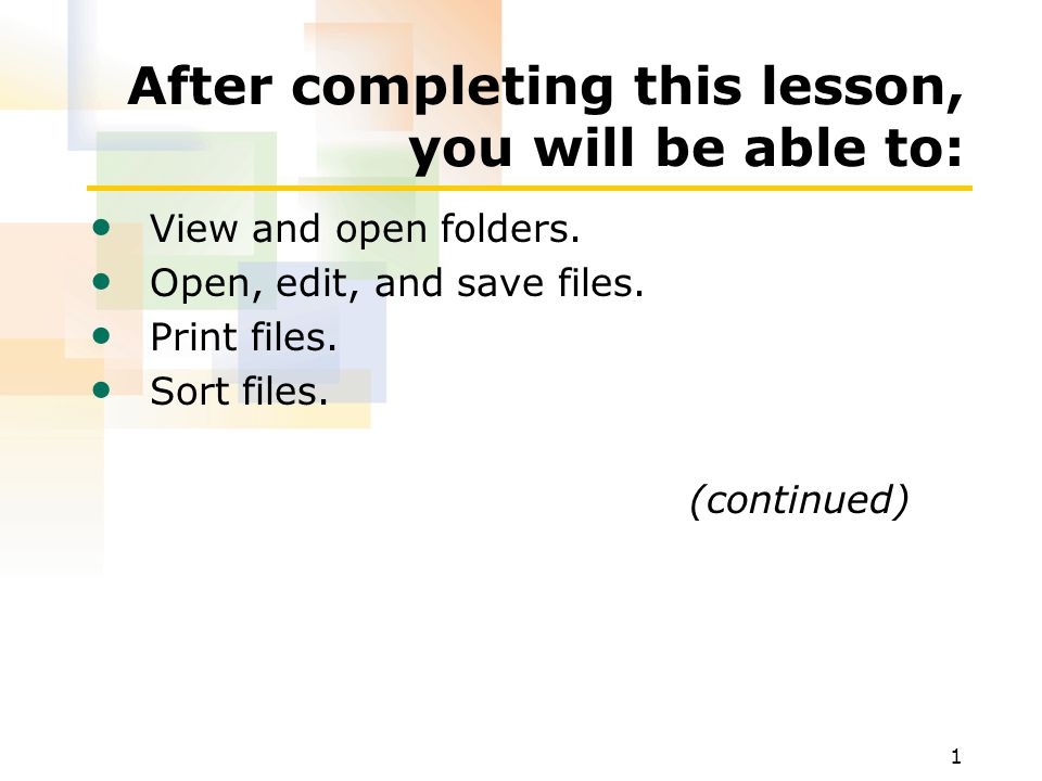 1 After completing this lesson, you will be able to: View and open folders.