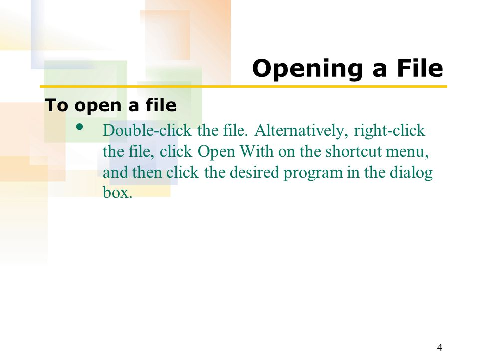 4 Opening a File To open a file Double-click the file.