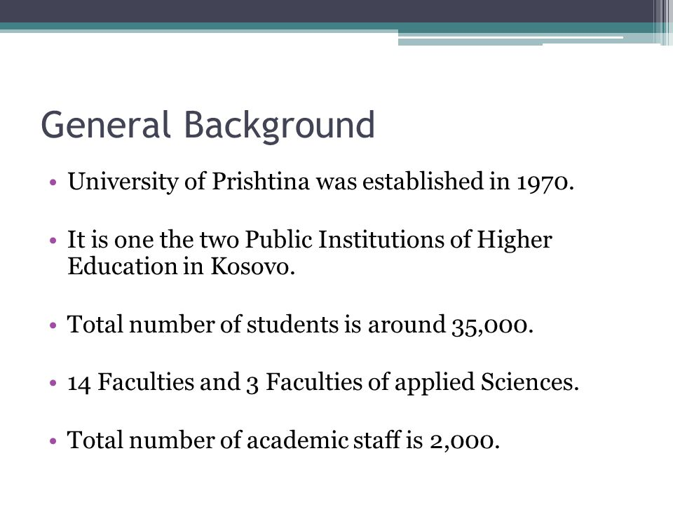General Background University of Prishtina was established in 1970.