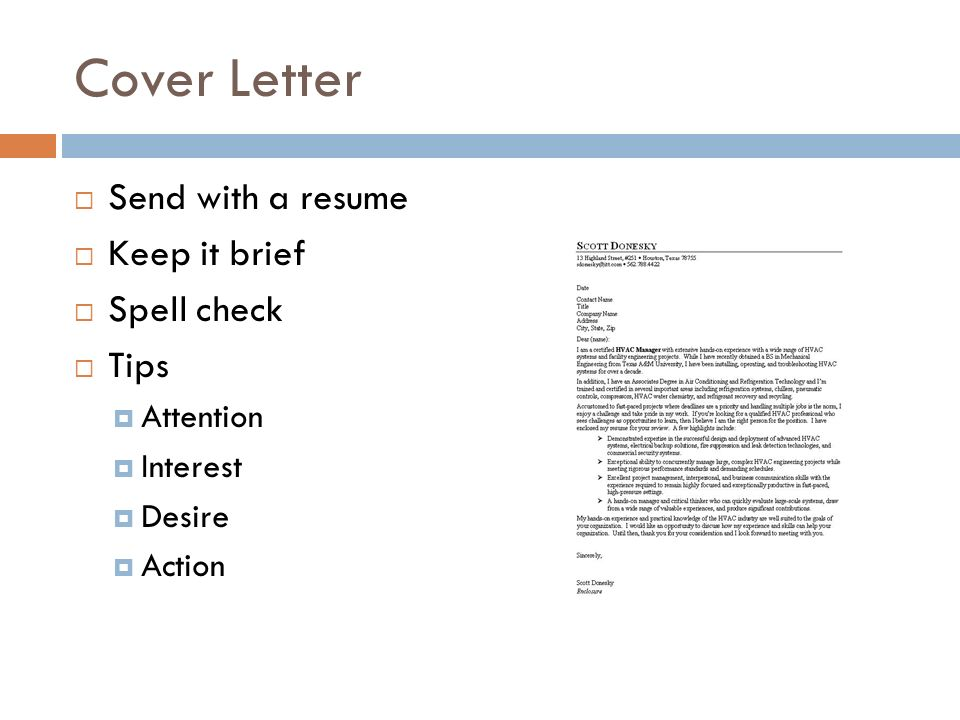Cover Letter  Send with a resume  Keep it brief  Spell check  Tips  Attention  Interest  Desire  Action