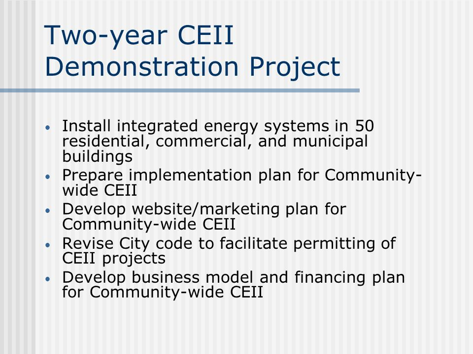 Economic Benefits of CEII Most energy savings remain in community Increased property value Potential job creation Business retention and attraction