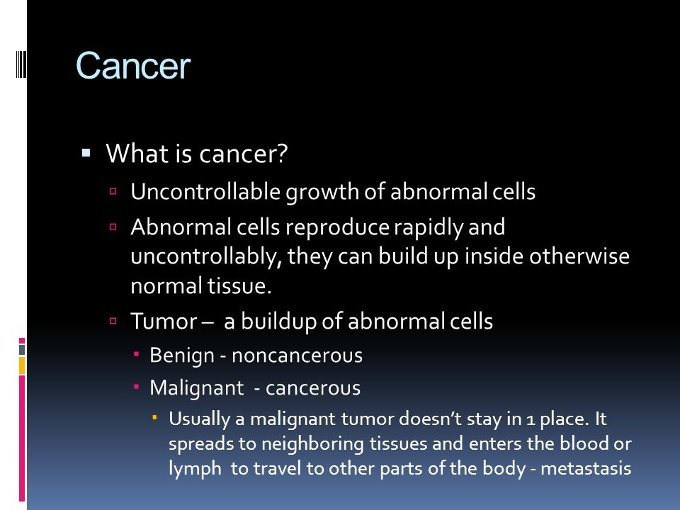 Cancer  What is cancer.