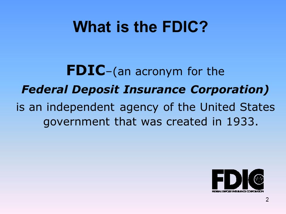 2 What is the FDIC.