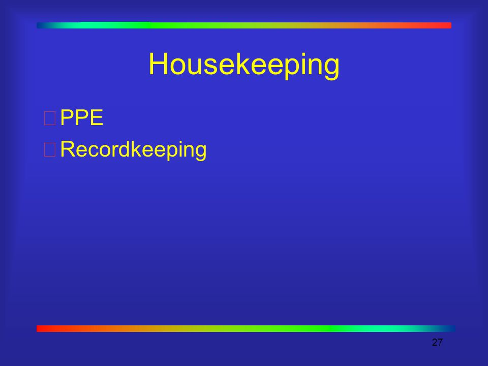 27 Housekeeping PPE Recordkeeping
